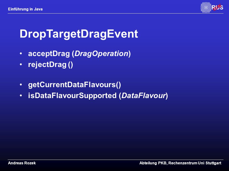 DropTargetDragEvent acceptDrag (DragOperation) rejectDrag ()
