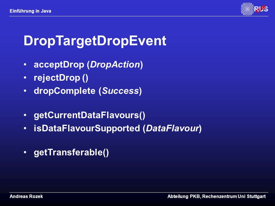DropTargetDropEvent acceptDrop (DropAction) rejectDrop ()
