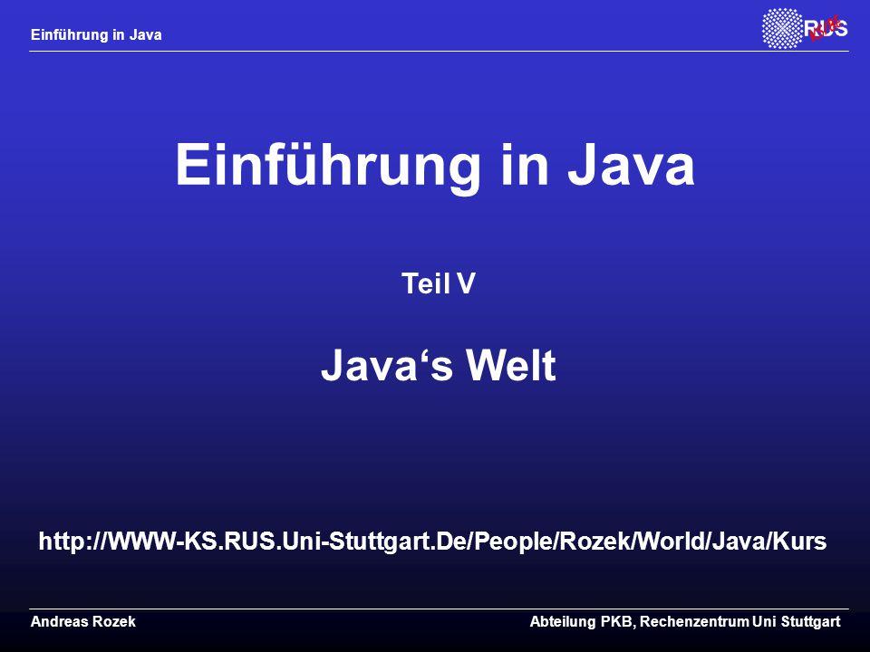 Einführung in Java Java's Welt Teil V