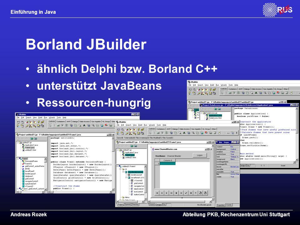 Borland JBuilder ähnlich Delphi bzw. Borland C++ unterstützt JavaBeans