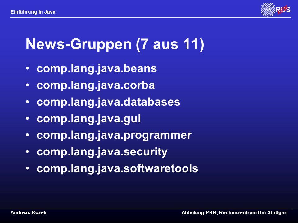 News-Gruppen (7 aus 11) comp.lang.java.beans comp.lang.java.corba