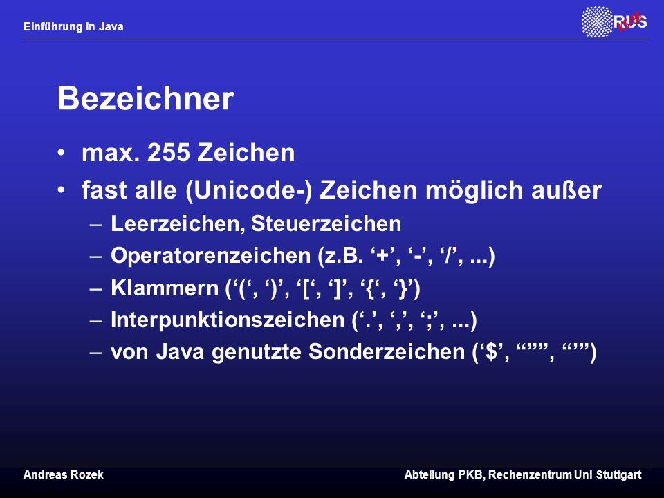 Bezeichner max. 255 Zeichen fast alle (Unicode-) Zeichen möglich außer