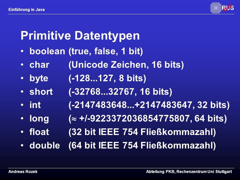 Primitive Datentypen boolean (true, false, 1 bit)