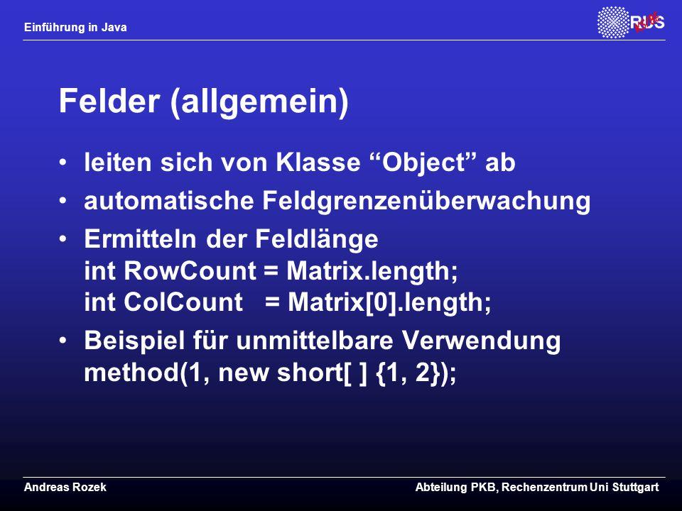 Felder (allgemein) leiten sich von Klasse Object ab