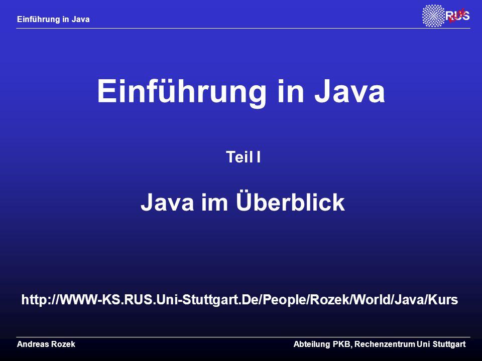 Einführung in Java Java im Überblick Teil I