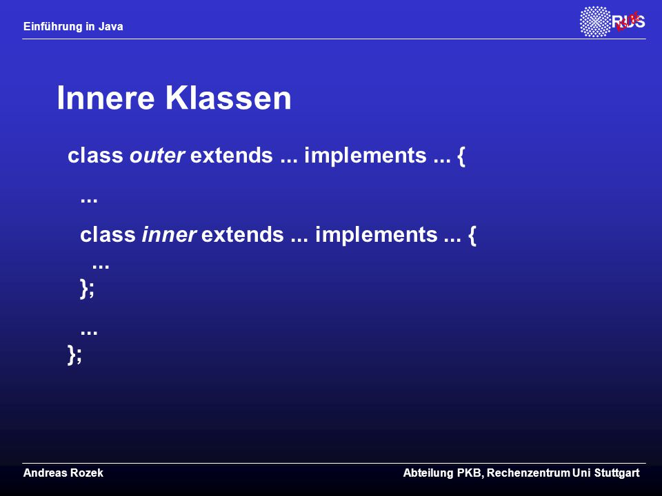 Innere Klassen class outer extends ... implements ... { ...
