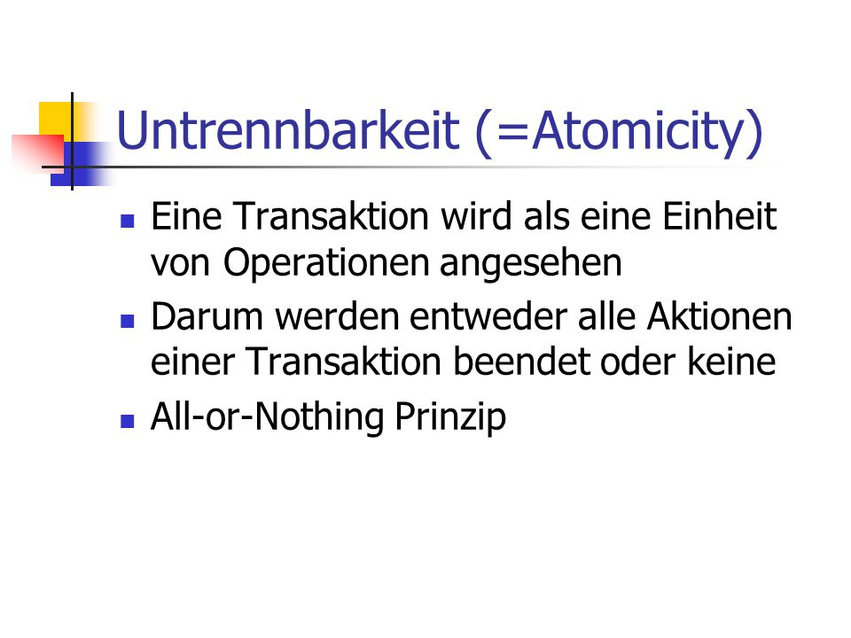 Untrennbarkeit (=Atomicity)