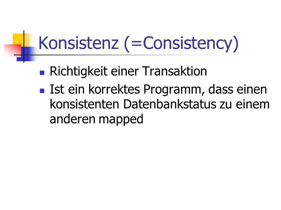Konsistenz (=Consistency)