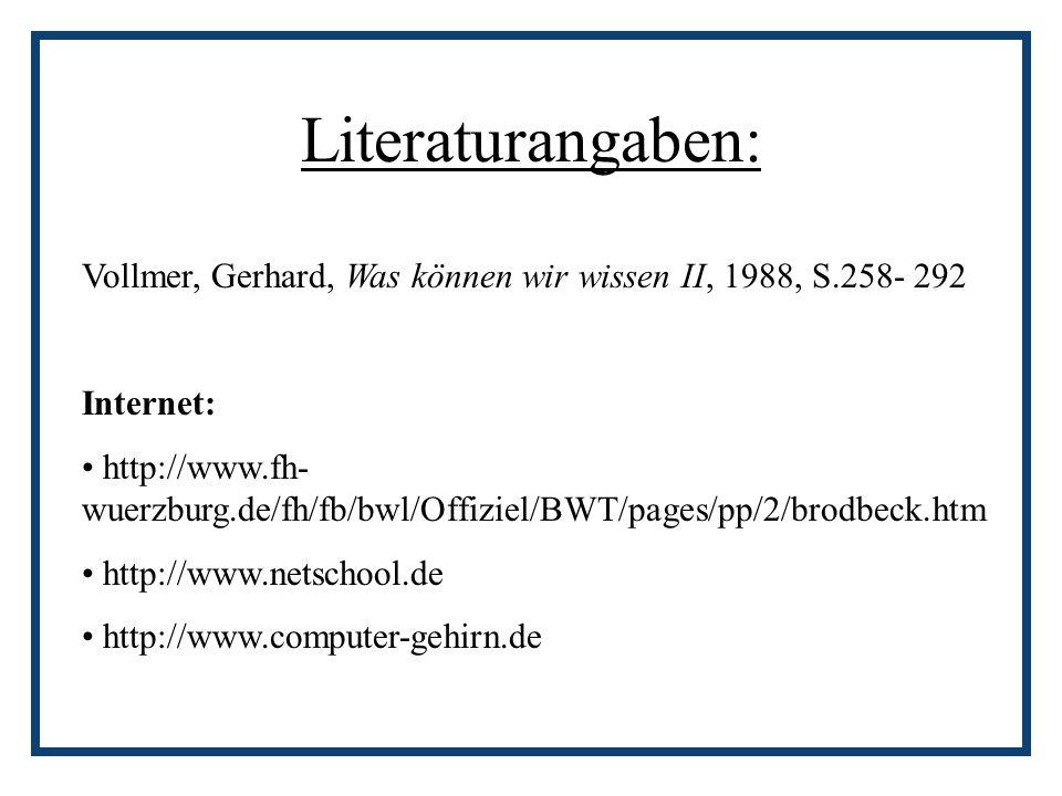Literaturangaben: Vollmer, Gerhard, Was können wir wissen II, 1988, S.258- 292. Internet: