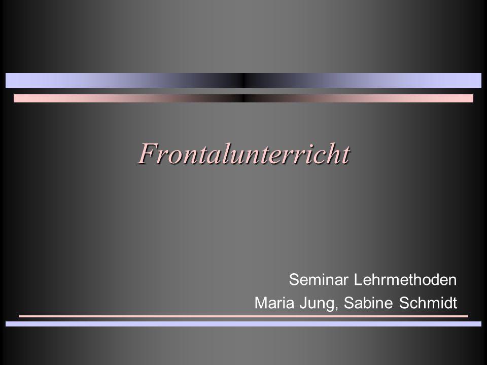 Seminar Lehrmethoden Maria Jung, Sabine Schmidt