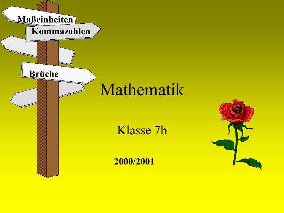 Maßeinheiten Kommazahlen Brüche Mathematik Klasse 7b 2000/2001