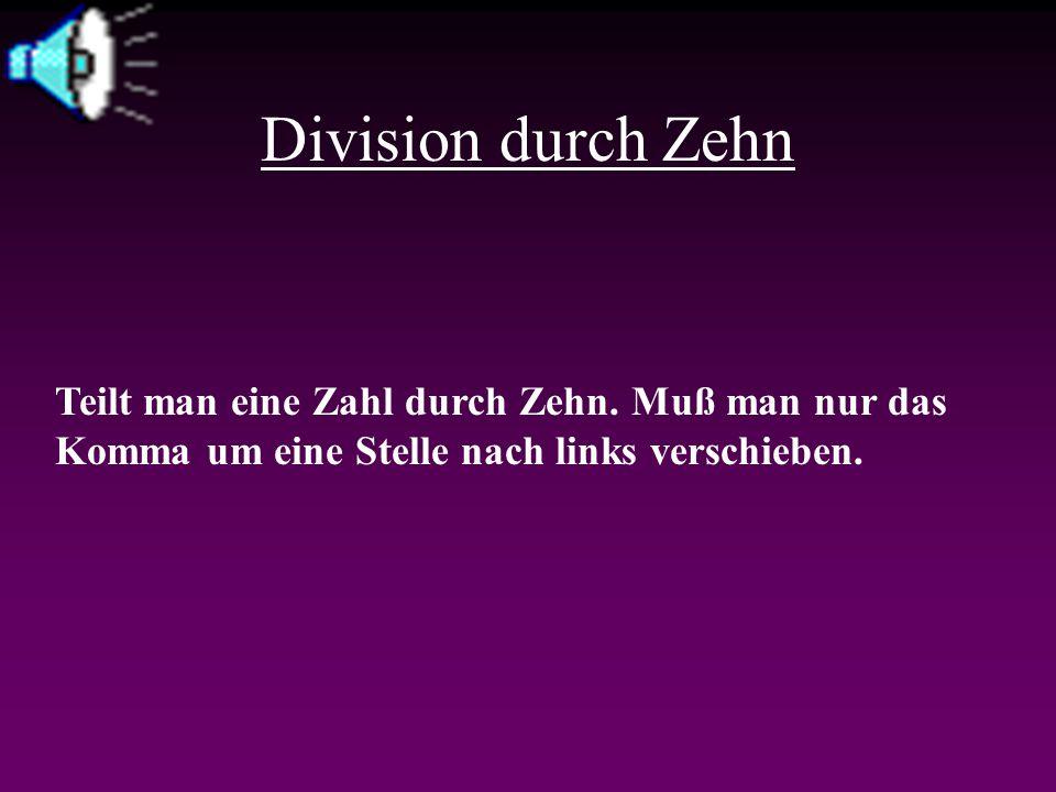 Division durch Zehn Teilt man eine Zahl durch Zehn.