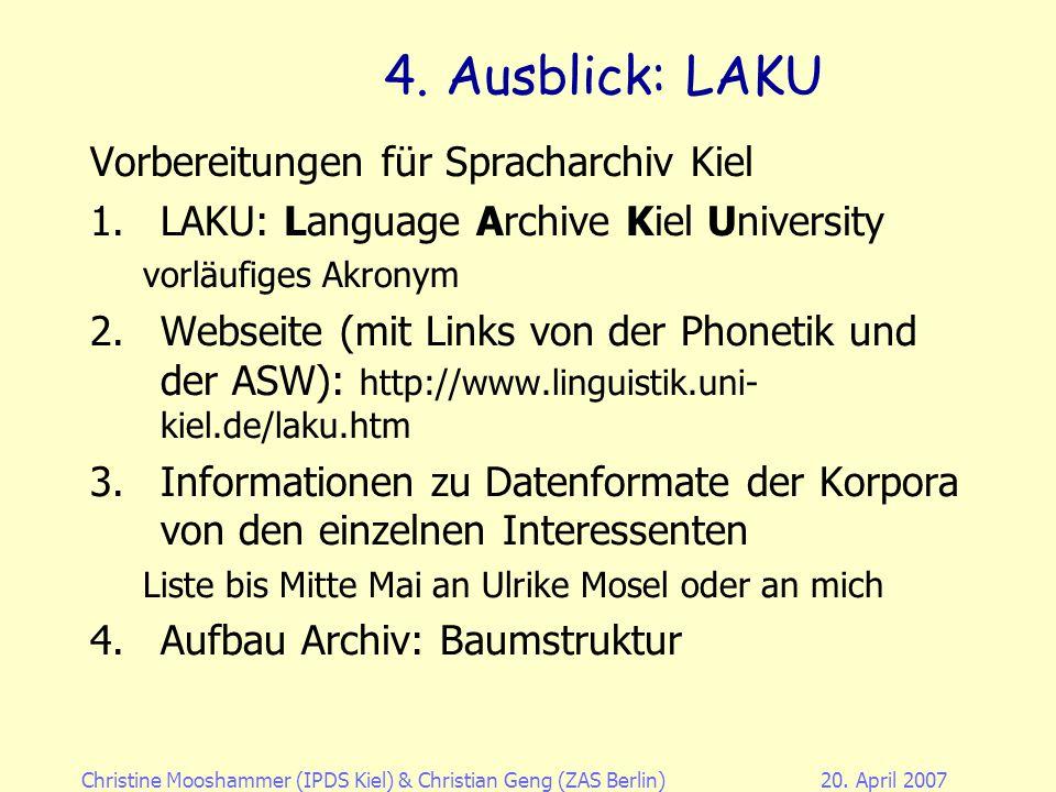 4. Ausblick: LAKU Vorbereitungen für Spracharchiv Kiel