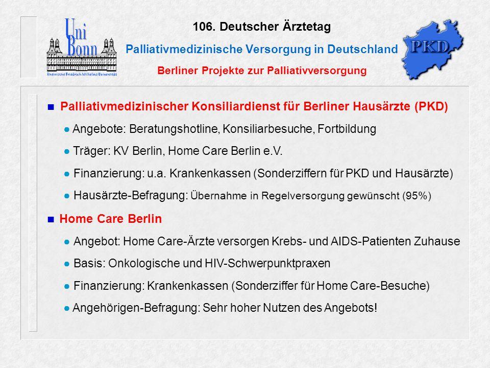 106. Deutscher Ärztetag Palliativmedizinische Versorgung in Deutschland Berliner Projekte zur Palliativversorgung