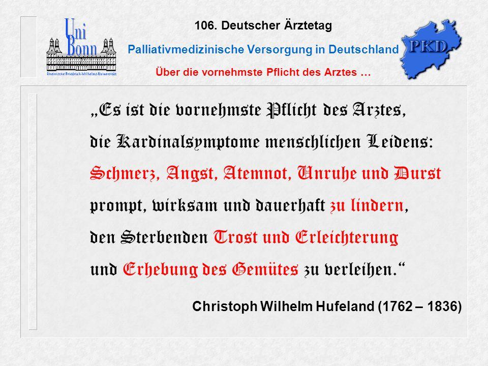 106. Deutscher Ärztetag Palliativmedizinische Versorgung in Deutschland Über die vornehmste Pflicht des Arztes …