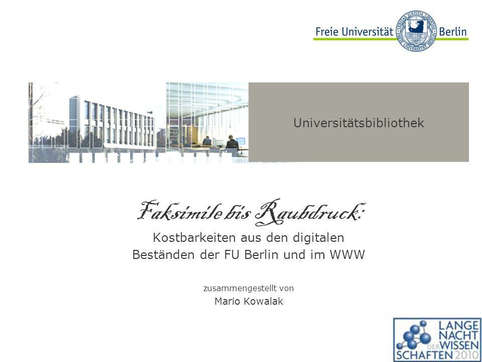 Faksimile bis Raubdruck: Kostbarkeiten aus den digitalen Beständen der FU Berlin und im WWW zusammengestellt von Mario Kowalak