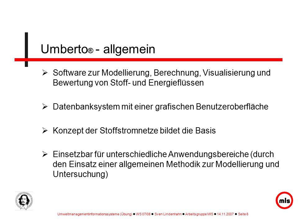 Umberto® - allgemein Software zur Modellierung, Berechnung, Visualisierung und Bewertung von Stoff- und Energieflüssen.
