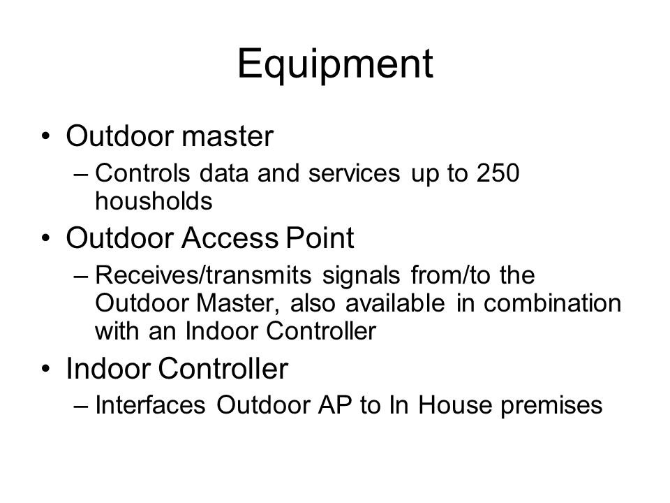 Equipment Outdoor master Outdoor Access Point Indoor Controller