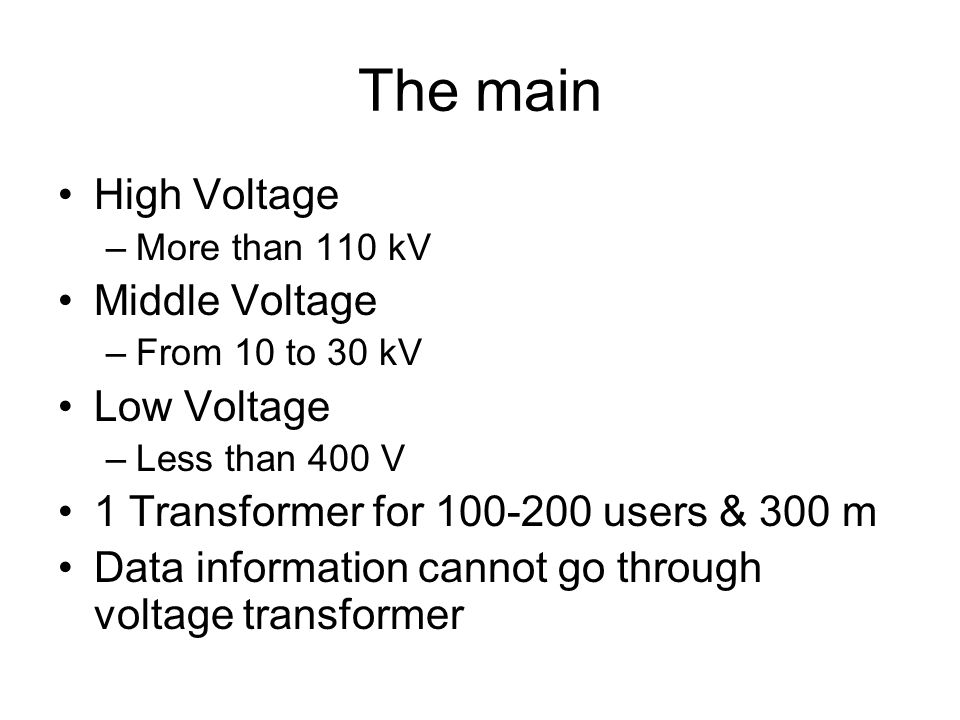 The main High Voltage Middle Voltage Low Voltage