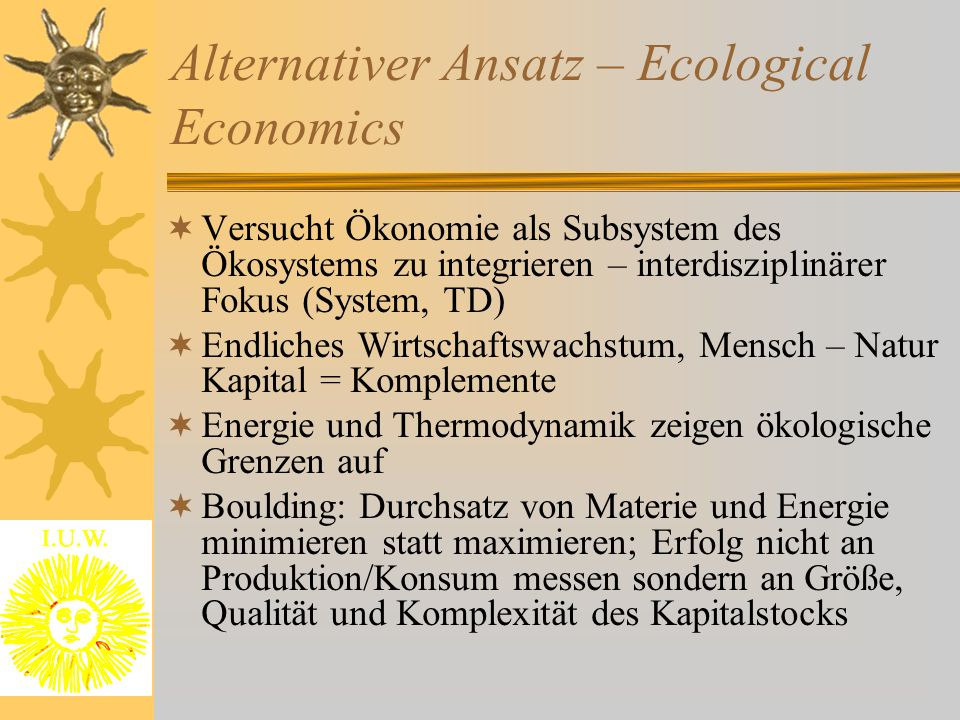 Alternativer Ansatz – Ecological Economics