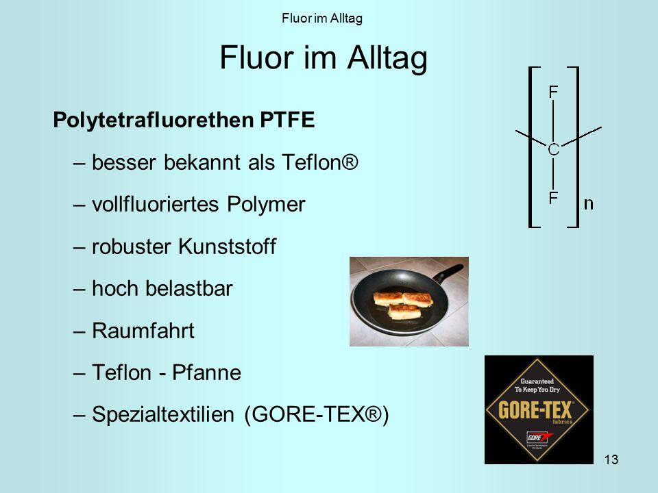 Fluor im Alltag Polytetrafluorethen PTFE besser bekannt als Teflon®
