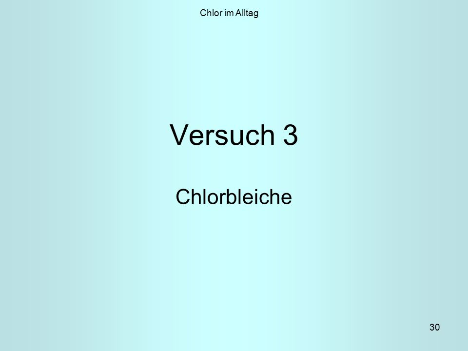 Chlor im Alltag Versuch 3 Chlorbleiche