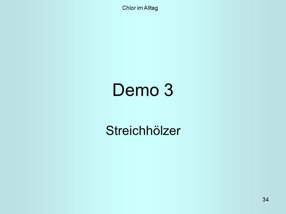 Chlor im Alltag Demo 3 Streichhölzer
