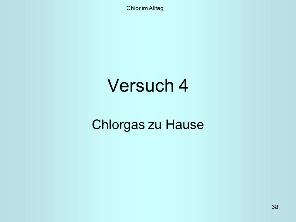 Chlor im Alltag Versuch 4 Chlorgas zu Hause