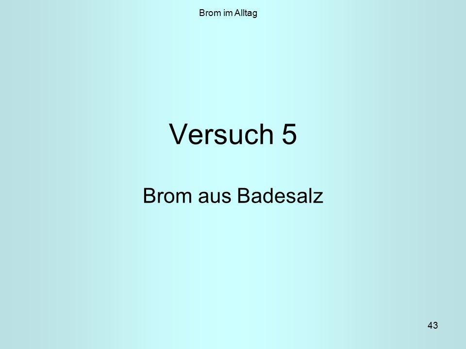 Brom im Alltag Versuch 5 Brom aus Badesalz