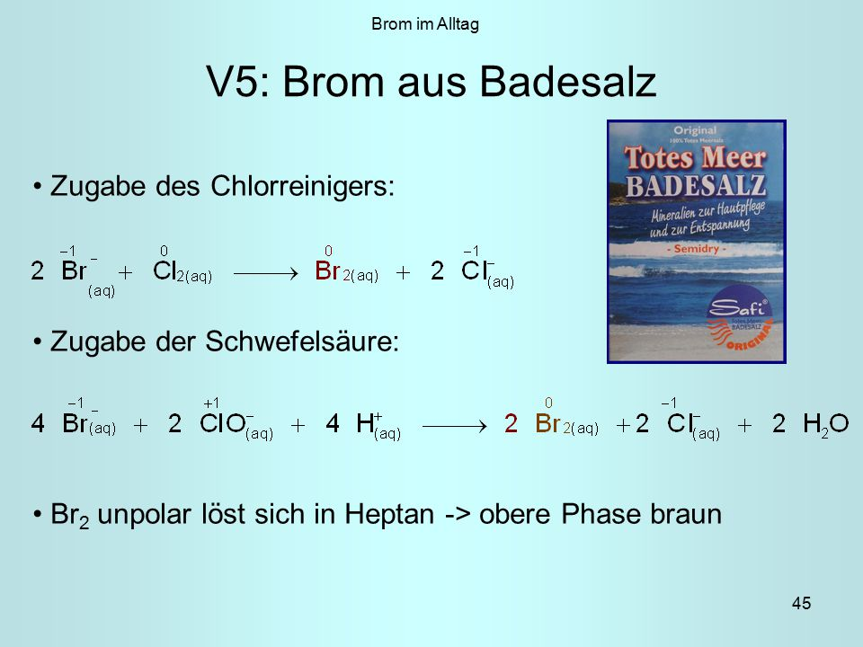 V5: Brom aus Badesalz Zugabe des Chlorreinigers: