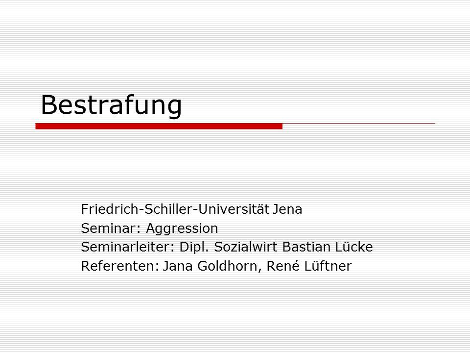 Bestrafung Friedrich-Schiller-Universität Jena Seminar: Aggression