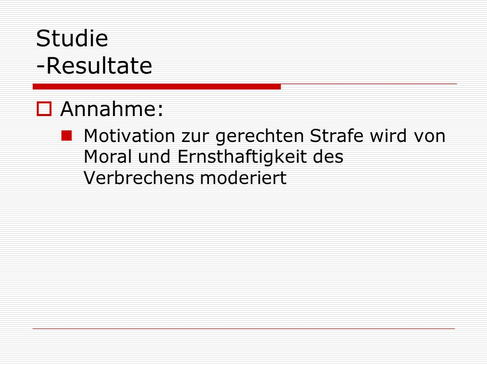 Studie -Resultate Annahme: