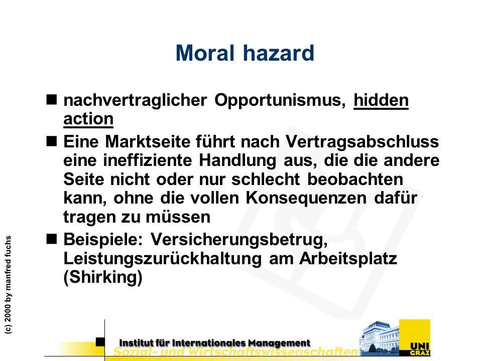 Moral hazard nachvertraglicher Opportunismus, hidden action