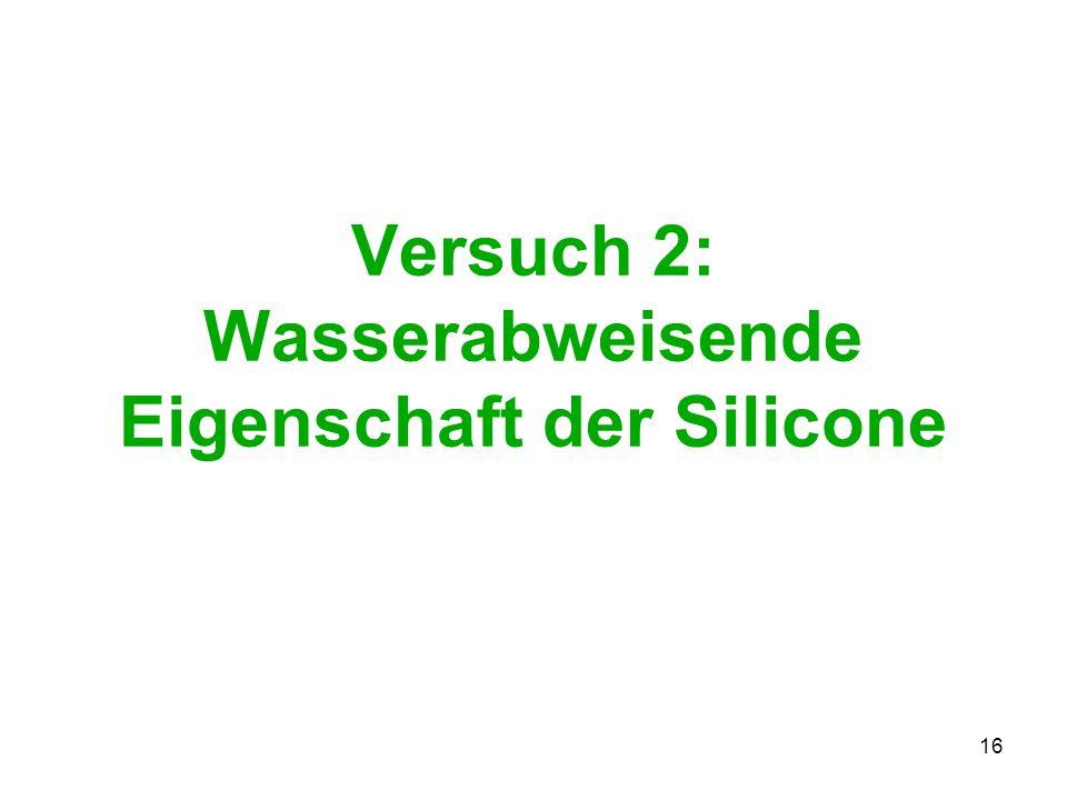 Versuch 2: Wasserabweisende Eigenschaft der Silicone