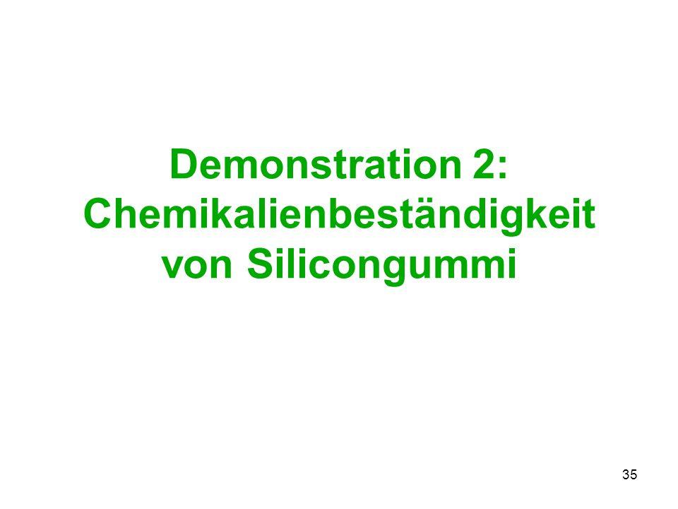 Demonstration 2: Chemikalienbeständigkeit von Silicongummi