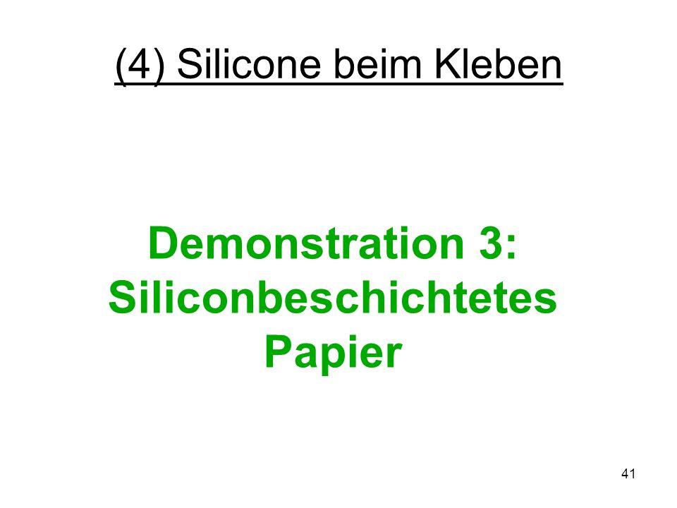 (4) Silicone beim Kleben