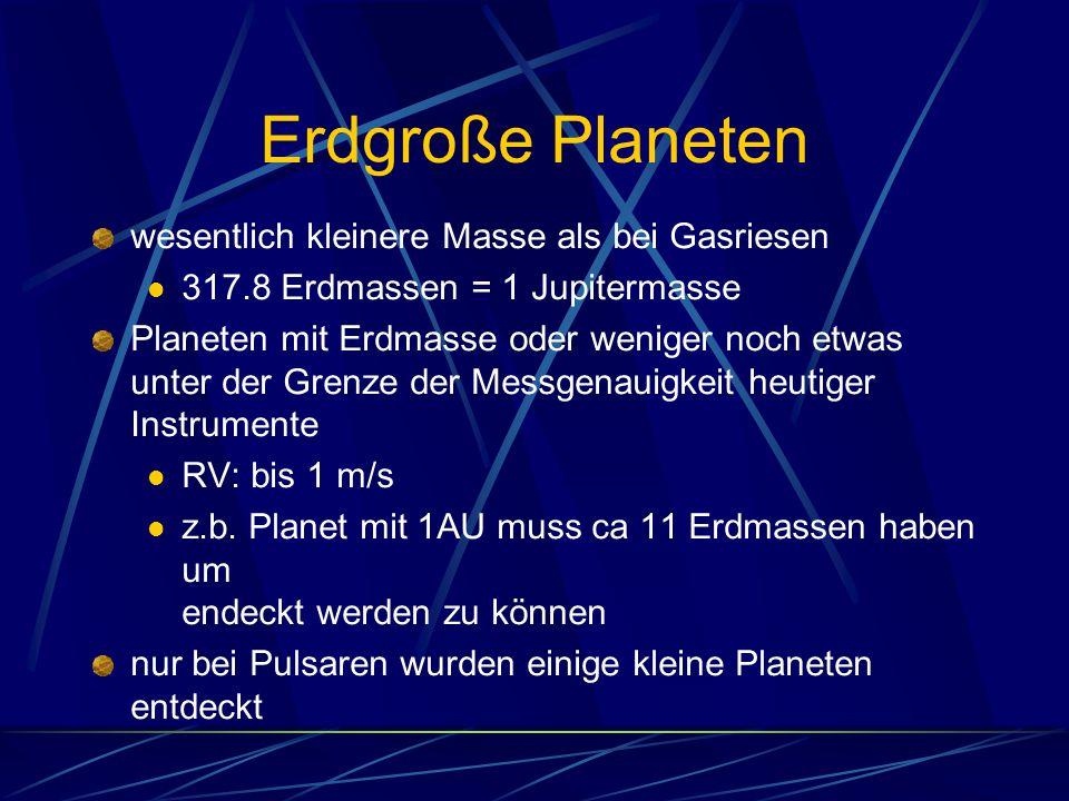 Erdgroße Planeten wesentlich kleinere Masse als bei Gasriesen