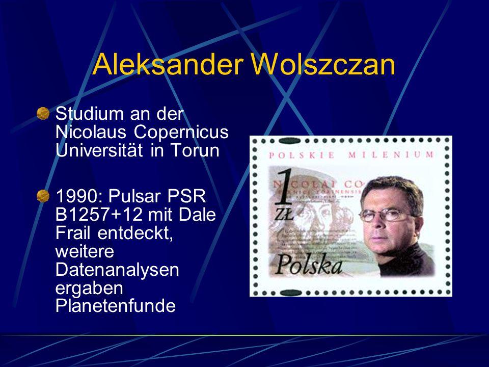 Aleksander Wolszczan Studium an der Nicolaus Copernicus Universität in Torun.