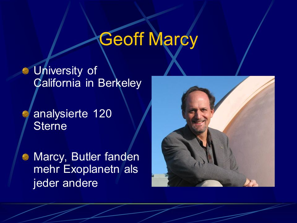 Geoff Marcy University of California in Berkeley
