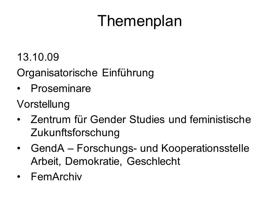 Themenplan 13.10.09 Organisatorische Einführung Proseminare