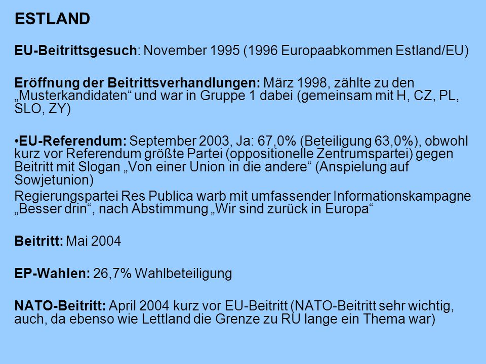 ESTLAND EU-Beitrittsgesuch: November 1995 (1996 Europaabkommen Estland/EU)