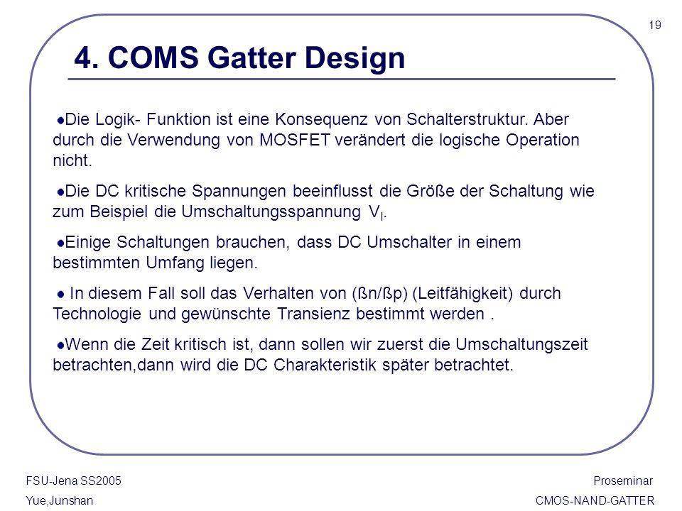 19 4. COMS Gatter Design.