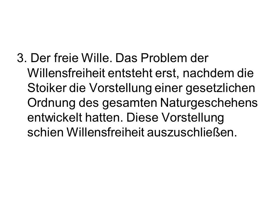 3. Der freie Wille.
