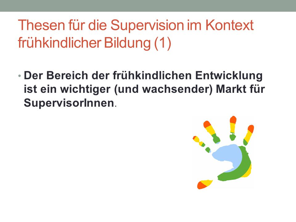 Thesen für die Supervision im Kontext frühkindlicher Bildung (1)