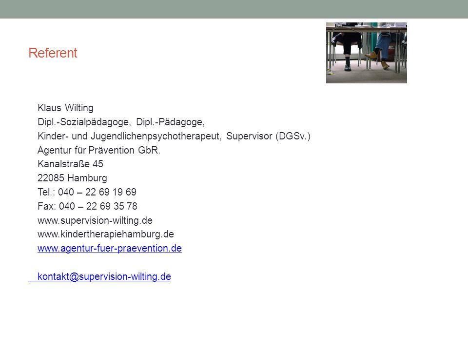 Referent Klaus Wilting Dipl.-Sozialpädagoge, Dipl.-Pädagoge,