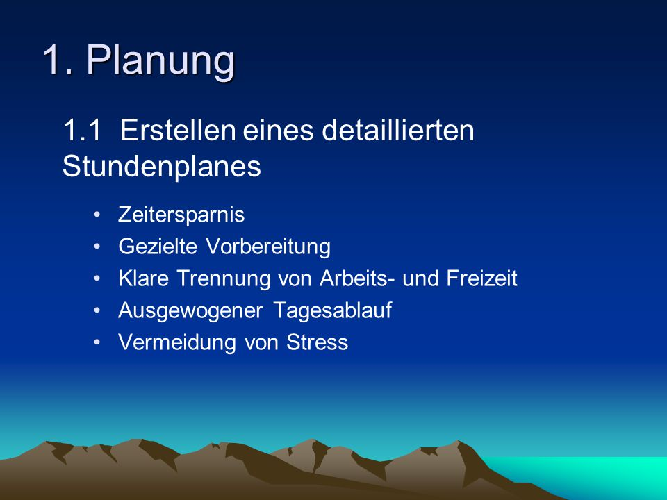 1. Planung 1.1 Erstellen eines detaillierten Stundenplanes