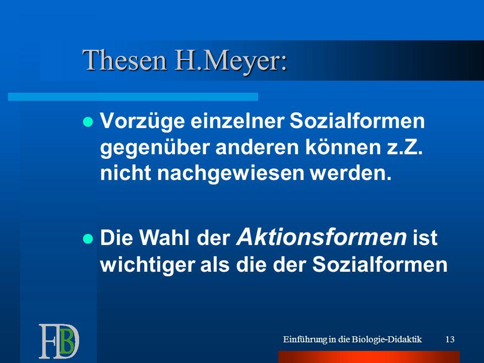 Thesen H.Meyer: Vorzüge einzelner Sozialformen gegenüber anderen können z.Z. nicht nachgewiesen werden.