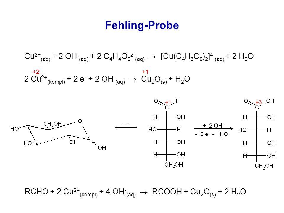 RCHO + 2 Cu2+(kompl) + 4 OH-(aq)  RCOOH + Cu2O(s) + 2 H2O