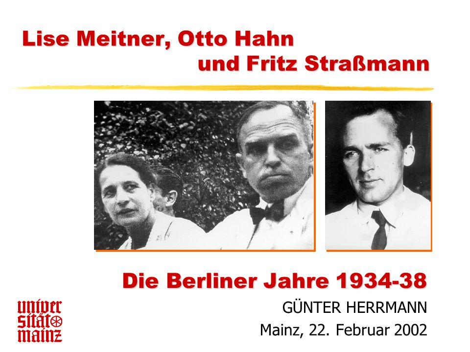 Lise Meitner, Otto Hahn und Fritz Straßmann