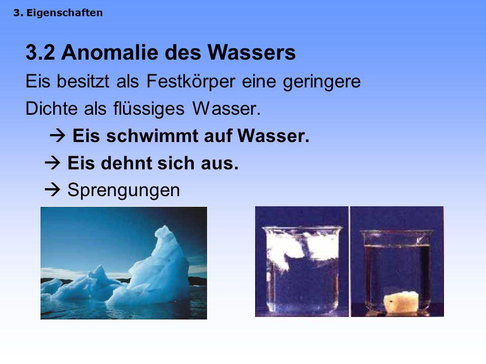 3.2 Anomalie des Wassers Eis besitzt als Festkörper eine geringere